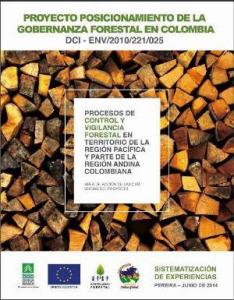 Procesos de Control y Vigilancia Forestal en la Regi?n Pac?fica y parte de la Regi?n Andina de Colombia.