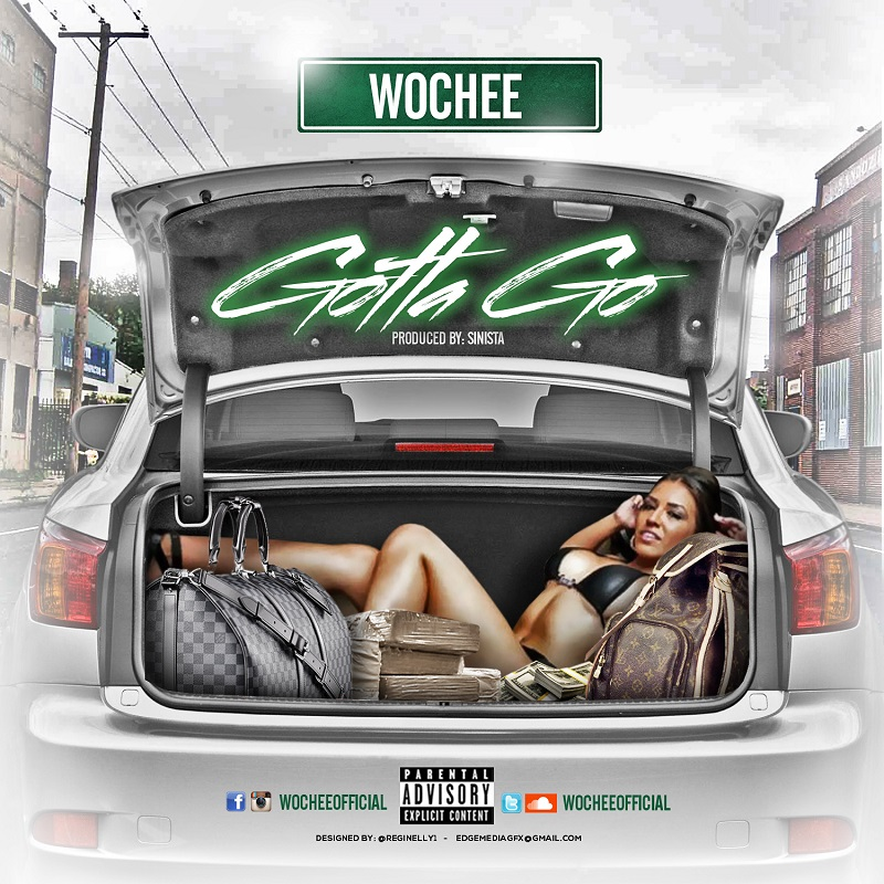 "**NEW MUSIC** WOCHEE ""GOTTA GO"" FOLLOW @WOCHEEOFFICIAL"