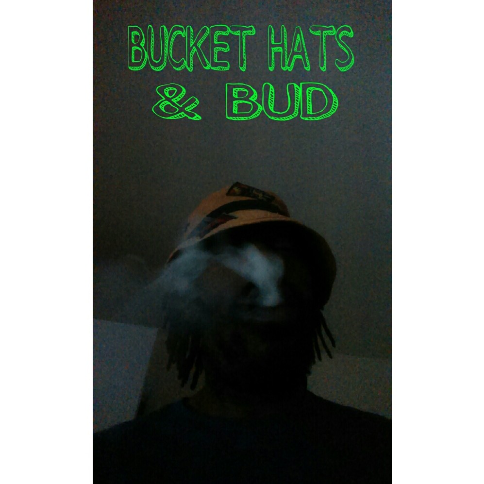 BUCKET HATS & BUD!!!