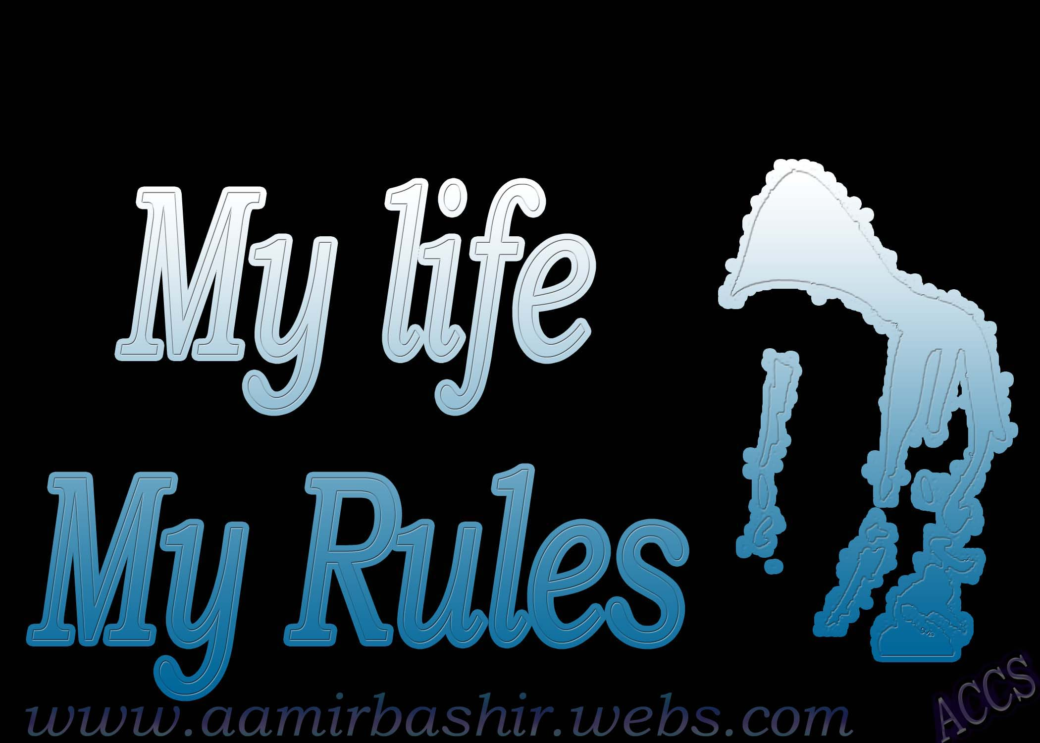 My Life My Rules - AWAMI COMPUTER CENTER & MOBILE ZONE ...