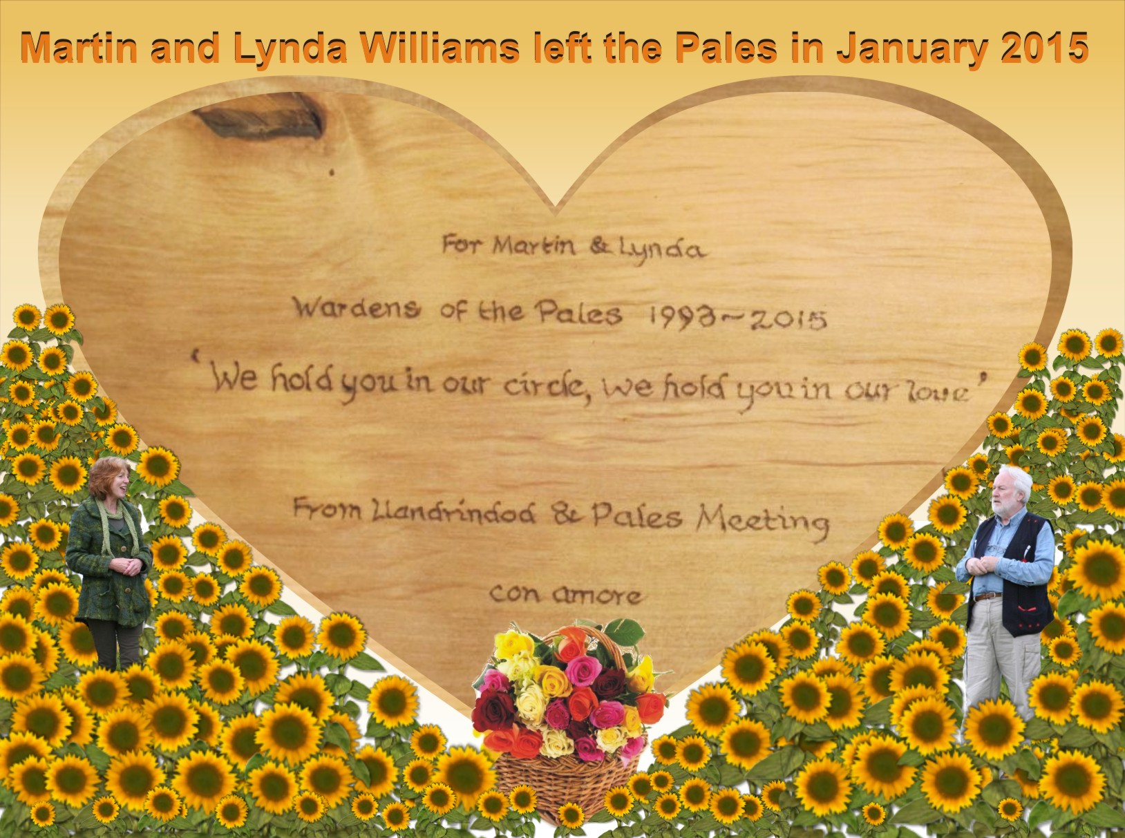 Pales Wardens, Lynda and Martin Williams, retired and moved away in Jan 2015