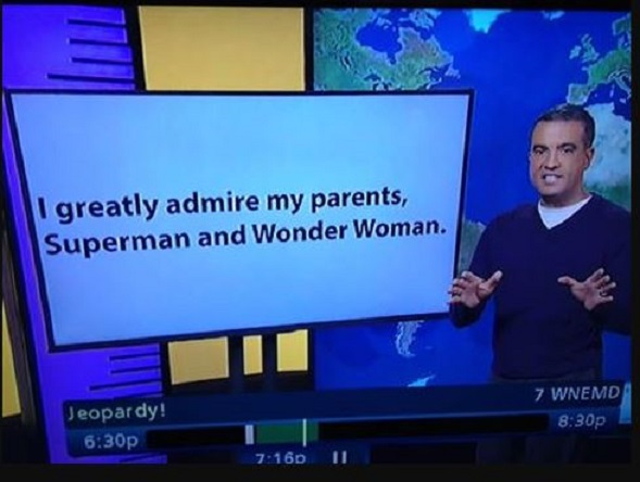"""I Greatly admire my parents Superman and Wonder Woman."""